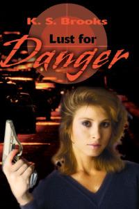 Lust for Danger by K.S. Brooks