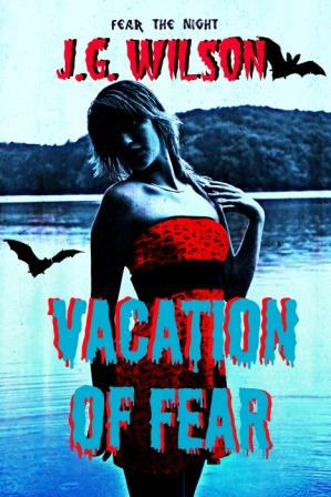 Sneak Peek:  J. G. Wilson's Vacation of Fear