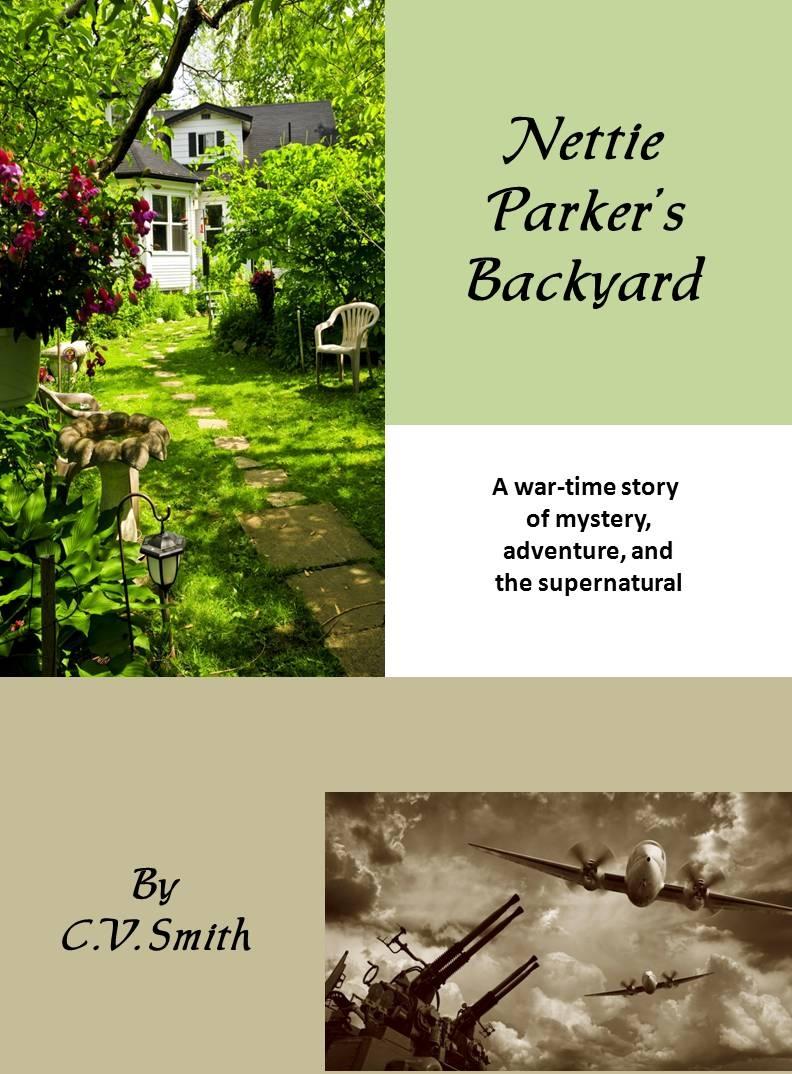 Sneak Peek: Nettie Parker's Backyard  by C.V. Smith