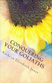 Sneak Peek:Conquering Your Goliaths by Kathryn Elizabeth Jones