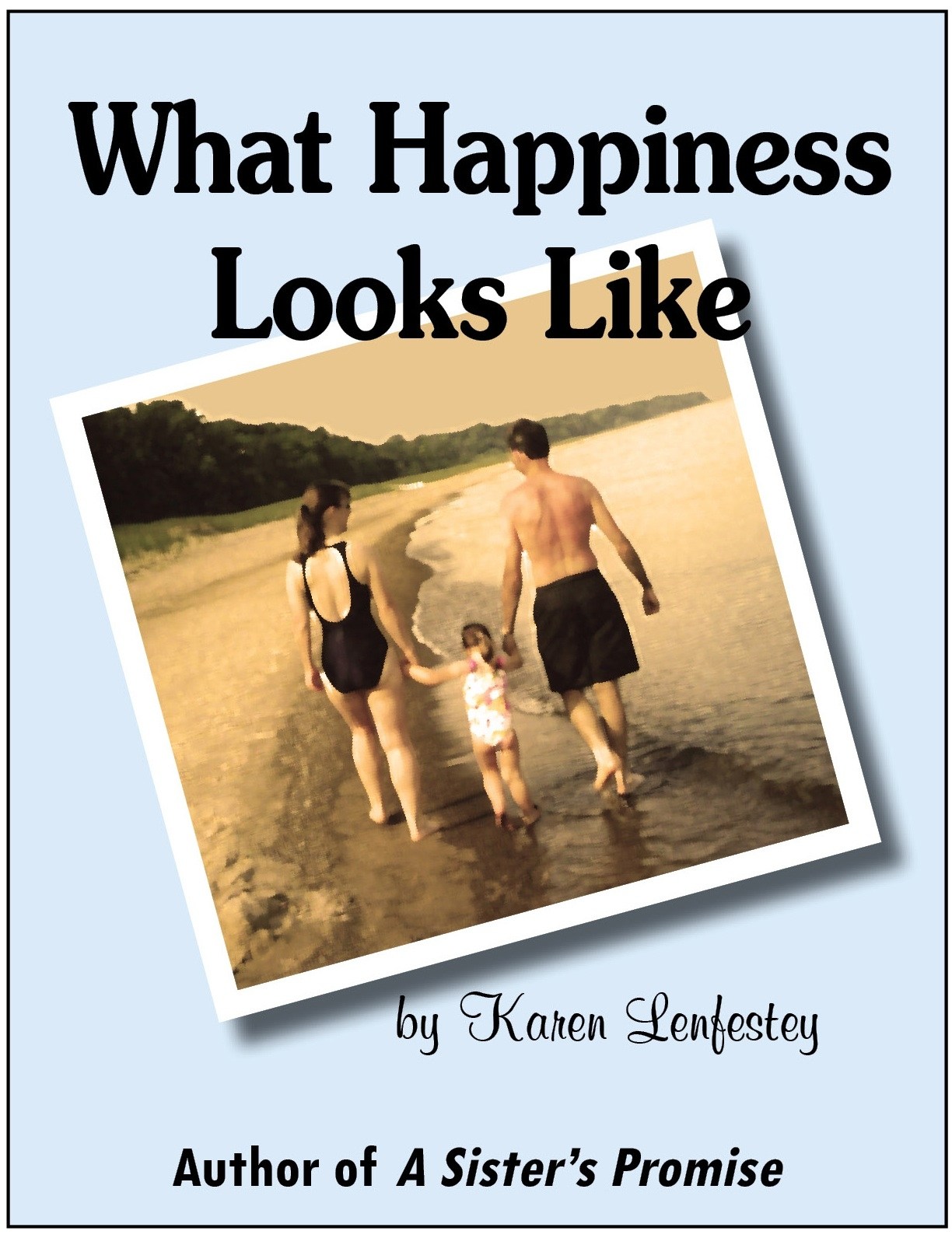 Sneak Peek: What Happiness Looks Like by Karen Lenfestey