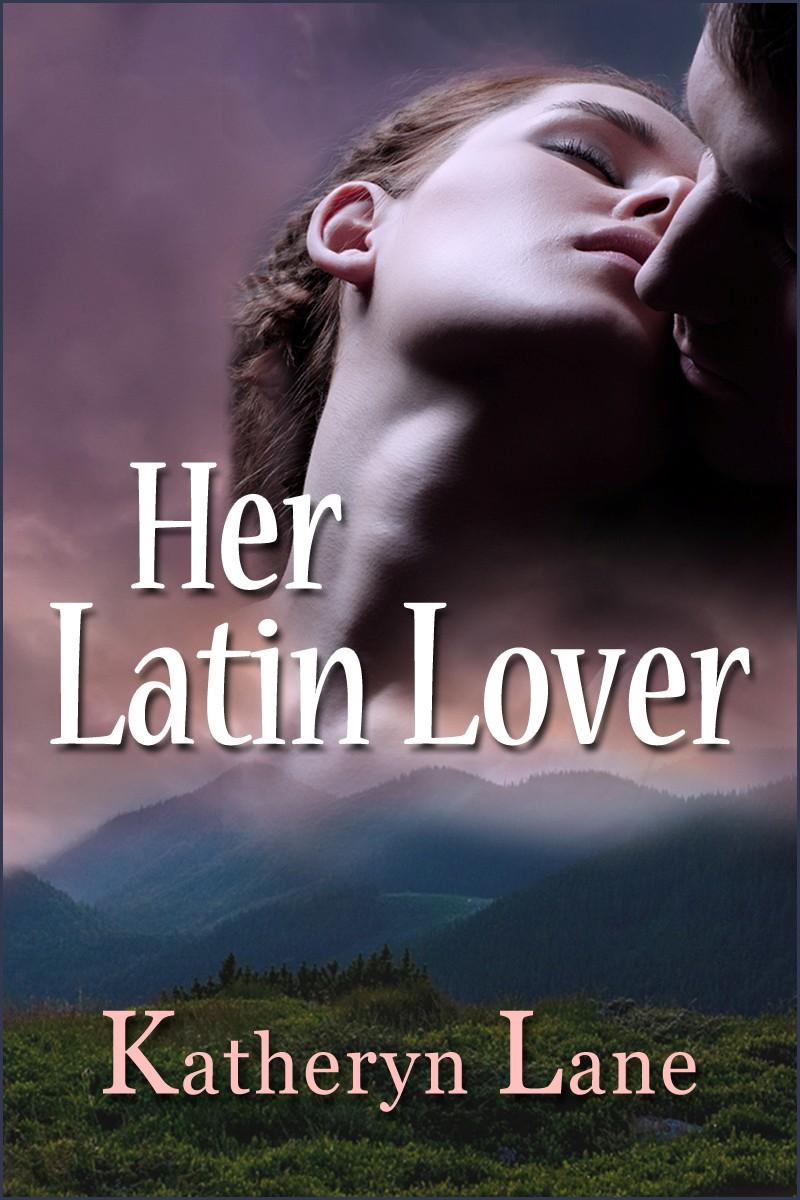 Sneak Peek: Her Latin Lover by Katheryn Lane