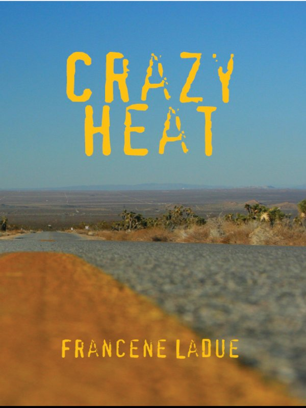 Sneak Peek: Crazy Heat by Francene Ladue