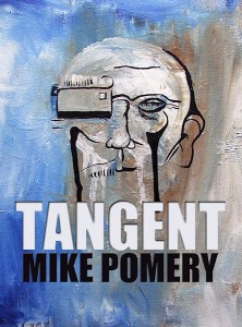 Tangent by Mike Pomery