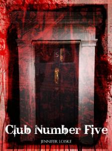 CLUB NUMBER FIVE by Jennifer Loiske
