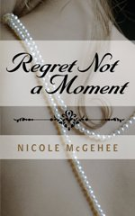 Regret Not a Moment