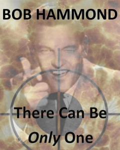 Bob Hammond There Can be Only One