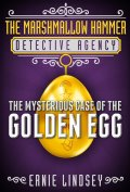 The Mysterious Case of the Golden Egg 120x177