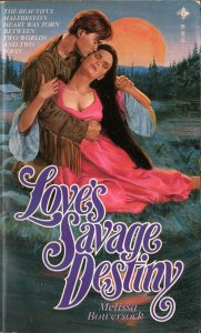 Loves Savage Destiny by Melissa Bowersock