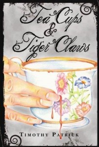 Tea Cups And Tiger Claws