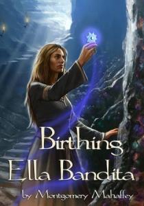 Birthing Ella Bandita by Montgomery Mahaffey