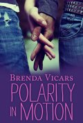 Polarity in Motion by Brenda Vicars 120x177