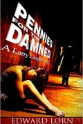 Pennies for the Damned by Edward Lorn