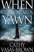When Churchyards Yawn 120x177