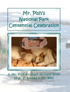 Mr. Pish's National Park Centennial Celebration