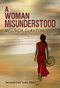 A woman misunderstood by melinda clayton
