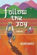 follow the joy by jason kurtz book cover