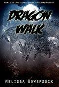 dragon walk by melissa bowersock